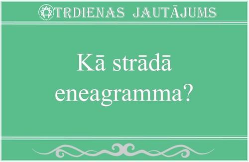Kā strādā eneagramma?
